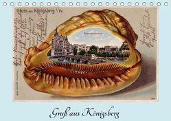 Gruß aus Königsberg – Historische Ansichtskarten (Tischkalender 2019 DIN A5 quer) von von Loewis of Menar,  Henning
