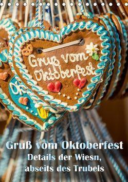 Gruß vom Oktoberfest – Details der Wiesn, abseits des Trubels (Tischkalender 2019 DIN A5 hoch) von Helmke,  Sebastian