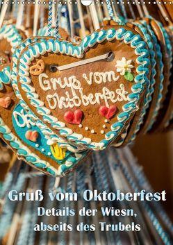 Gruß vom Oktoberfest – Details der Wiesn, abseits des Trubels (Wandkalender 2019 DIN A3 hoch)