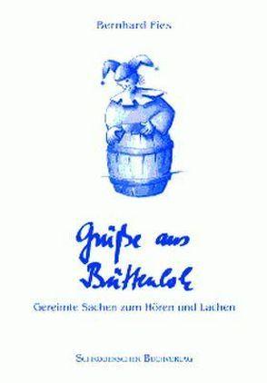 Grüsse aus Büttenloh von Fies,  Bernhard