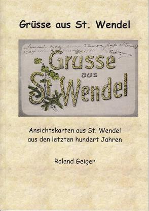 Grüsse aus St. Wendel von Geiger,  Roland