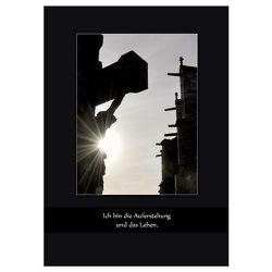 Grußkarte, Ich bin die Auferstehung… von Schmitt,  Thomas