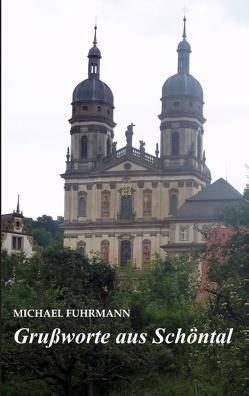 Grußworte aus Schöntal von Fuhrmann,  Michael