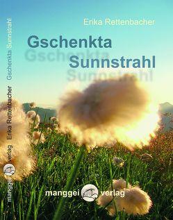 Gschenkta Sunnstrahl von Rettenbacher,  Erika