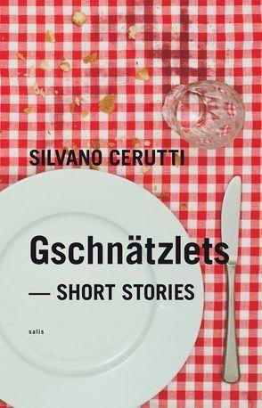 Gschnätzlets von Cerutti,  Silvano