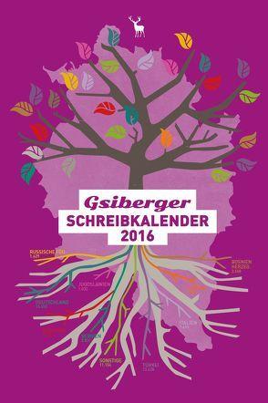 GSIBERGER SCHREIBKALENDER 2016 von Bracharz,  Kurt, Gabriel,  Ulrich