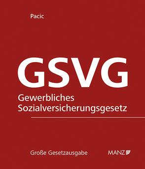 GSVG – Die Sozialversicherung der in der gewerblichen Wirtschaft selbständig Erwerbstätigen inkl. 126. Erg.-Lfg. von Pacic,  Harun