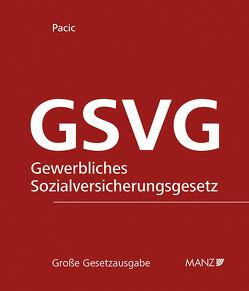 GSVG – Die Sozialversicherung der in der gewerblichen Wirtschaft selbständig Erwerbstätigen inkl. 128. Erg.-Lfg. von Pacic,  Harun