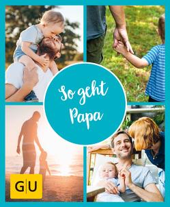 GU Aktion Ratgeber Junge Familien – So geht Papa