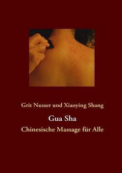 Gua Sha von Nusser,  Grit, Shang,  Xiaoying