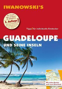 Guadeloupe und seine Inseln – Reiseführer von Iwanowski von Brockmann,  Heidrun, Sedlmair,  Stefan