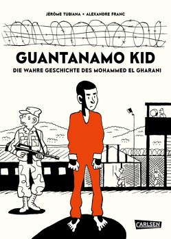 Guantanamo Kid von Franc,  Alexandre, Tubiana,  Jérôme