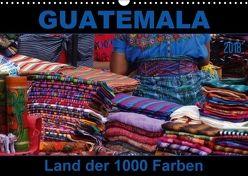 Guatemala – Land der 1000 Farben (Wandkalender 2018 DIN A3 quer) von Flori0,  k.A.