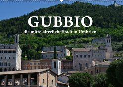 Gubbio – die mittelalterliche Stadt in Umbrien (Wandkalender 2019 DIN A2 quer)