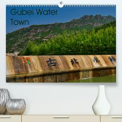 Gubei Water Town (Premium, hochwertiger DIN A2 Wandkalender 2020, Kunstdruck in Hochglanz) von Berlin, Schoen,  Andreas