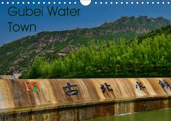 Gubei Water Town (Wandkalender 2019 DIN A4 quer) von Berlin, Schoen,  Andreas