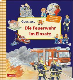 Guck mal: Die Feuerwehr im Einsatz von Erne,  Andrea, Weller,  Ursula