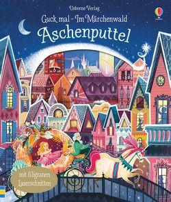 Guck mal – Im Märchenwald: Aschenputtel von Milbourne,  Anna, Mountford,  Karl James