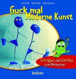 Guck mal Moderne Kunst von Gaymann,  Saskia, Hille,  Astrid, Schäfer,  Dina