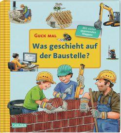 Guck mal: Was geschieht auf der Baustelle? von Gellersen,  Ruth, Krause,  Joachim