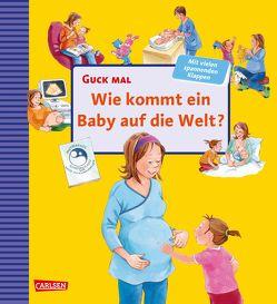 Guck mal: Wie kommt ein Baby auf die Welt? von Paule,  Irmgard, Reider,  Katja