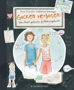 Gucken verboten! Das (fast) geheime Aufklärungsbuch von Einwohlt,  Ilona, Vöhringer,  Katharina