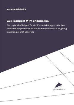 Gue Banget! MTV Indonesia? von Michalik,  Yvonne, Welker,  Matthias, Wünsch,  Ulrich