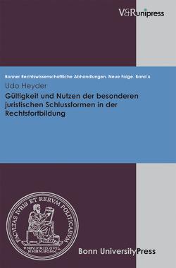 Gültigkeit und Nutzen der besonderen juristischen Schlussformen in der Rechtsfortbildung von Di Fabio,  Udo, Heyder,  Udo, Kindhäuser,  Urs, Roth,  Wulf-Henning