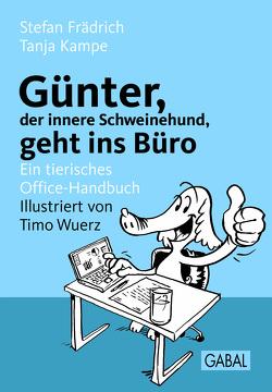 Günter, der innere Schweinehund, geht ins Büro von Frädrich,  Stefan, Kampe,  Tanja, Wuerz,  Timo