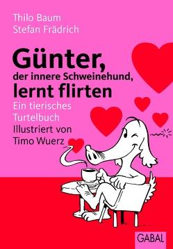 Günter, der innere Schweinehund, lernt flirten von Baum,  Thilo, Frädrich,  Stefan, Wuerz,  Timo
