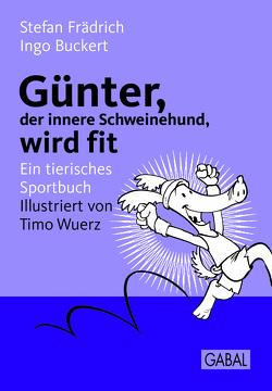 Günter, der innere Schweinehund, wird fit von Buckert,  Ingo, Frädrich,  Stefan, Wuerz,  Timo