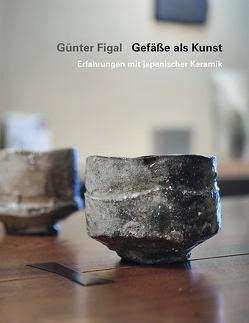 Günter Figal – Gefäße als Kunst von Figal,  Günter
