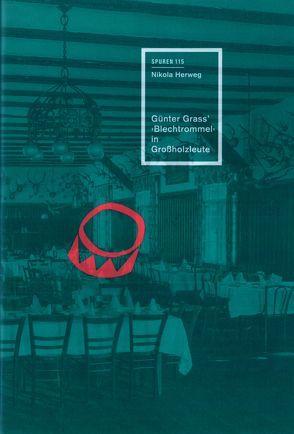 Günter Grass' ›Blechtrommel‹ in Großholzleute von Herweg,  Nikola