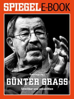 Günter Grass – Streitbar und umstritten von Hage,  Volker
