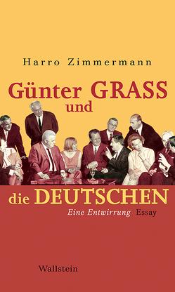 Günter Grass und die Deutschen von Zimmermann,  Harro