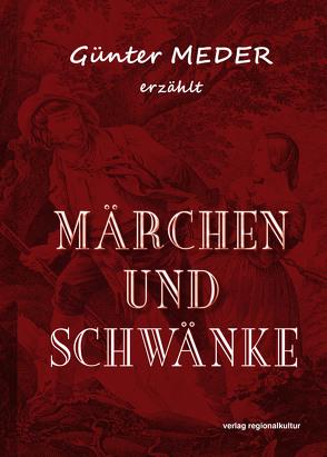 Günter Meder erzählt Märchen und Schwänke von Meder,  Günter