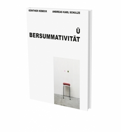 Günther Kebeck, Andreas Karl Schulze: Übersummativität von Kebeck,  Günther, Schulze,  Andreas Karl
