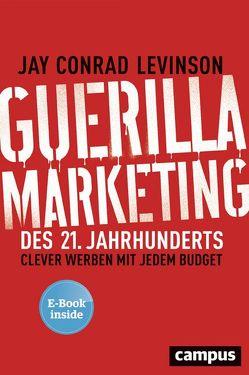 Guerilla Marketing des 21. Jahrhunderts von Levinson,  Jay Conrad, Schöbitz ,  Birgit