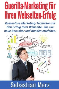 Guerilla-Marketing  für Ihren Webseiten-Erfolg von Merz,  Sebastian