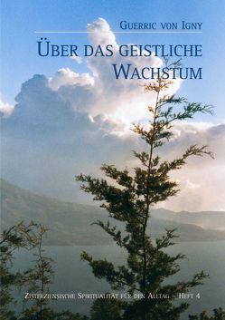 Guerric von Igny, Über das geistliche Wachstum von Brem O. Cist.,  Sr. M. Hildegard, Schwestern der Abtei,  Schwestern der Abtei