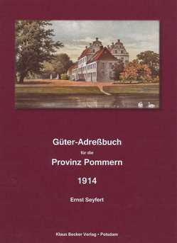 Güter-Adreßbuch für die Provinz Pommern von Becker,  Klaus-Dieter, Seyfert,  Ernst