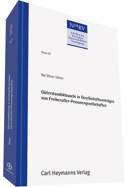 Güterstandsklauseln in Gesellschaftsverträgen von Freiberufler-Personengesellschaften von Ulmer,  Kai Oliver