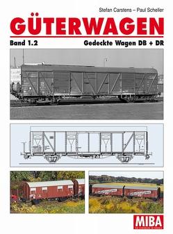 Güterwagen Band 1.2 von Carstens,  Stefan, Scheller,  Paul