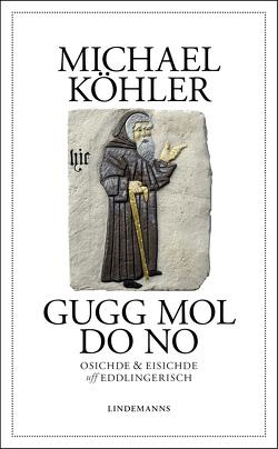 Gugg mol do no von Köhler,  Michael