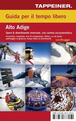 Guida per il tempo libero Alto Adige – Sport & Fun d'inverno von Athesia.Tappeiner.Verlag