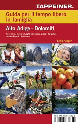 Guida per il tempo libero in famiglia – Alto Adige – Dolomiti von Athesia.Tappeiner.Verlag