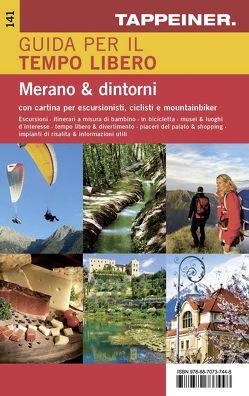 Guida per il tempo libero – Merano e dintorni von Athesia.Tappeiner.Verlag