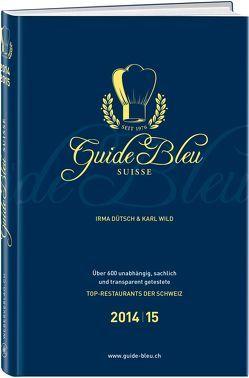 Guide Bleu Suisse 2014/15 von Dütsch,  Irma, Wild,  Karl