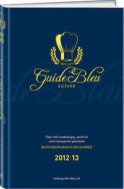 Guide Bleu Suisse – Schweizer Gastroführer 2012/13 von Dütsch,  Irma, Wild,  Karl