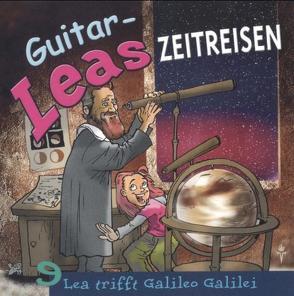Guitar-Leas Zeitreisen von Bahro,  Wolfgang, Dramski,  Anna, Eichel,  Kaspar, Laube,  Anna, Mackensy,  Lutz
